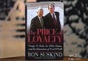 "Ron Suskind's book ""The Price of Loyalty"""